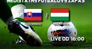 Futbalový zápas SLOVENSKO – MAĎARSKO